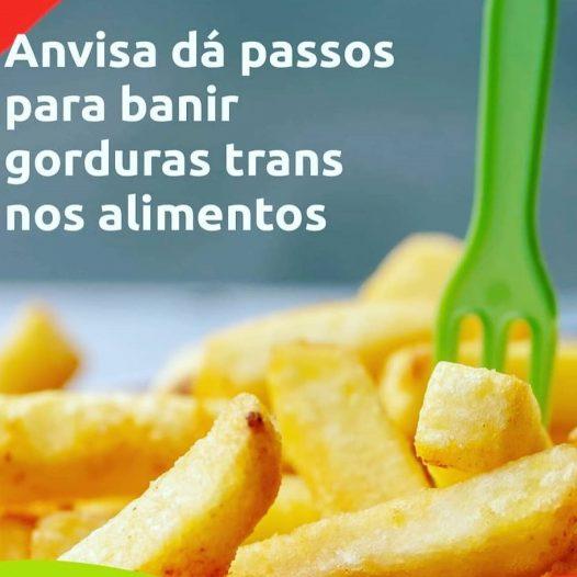 Anvisa quer banir gordura trans de alimentos