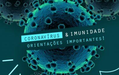 Imunidade e Coronavírus: Orientações importantes