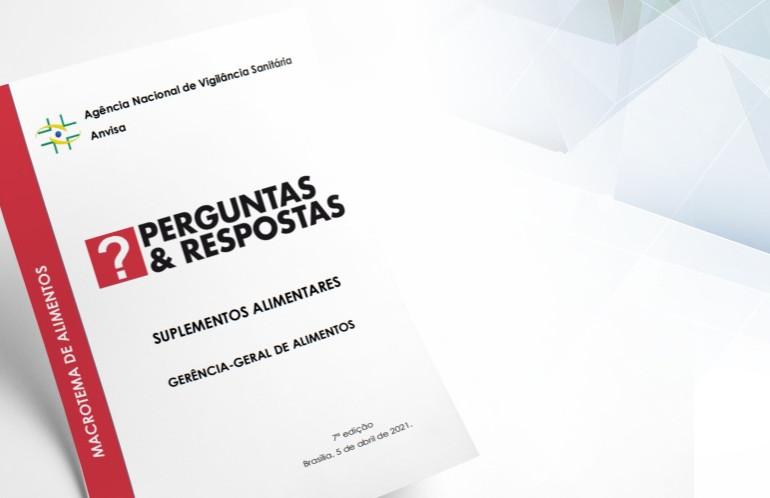 ANVISA publica 7ª edição do Documento de Perguntas e Respostas sobre Suplementos Alimentares