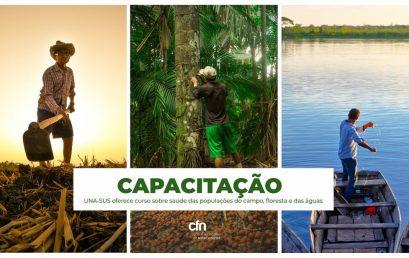 UNA-SUS: matrículas abertas para o curso sobre saúde das populações do campo, floresta e águas